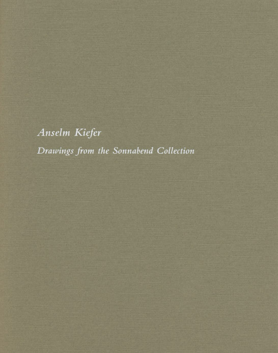 Anselm Kiefer: Drawings from the Sonnabend Collection exhibition catalogue, Craig F. Starr Gallery, 2011