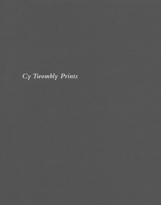 Cy Twombly Prints exhibition catalogue, Craig F. Starr Gallery, 2011
