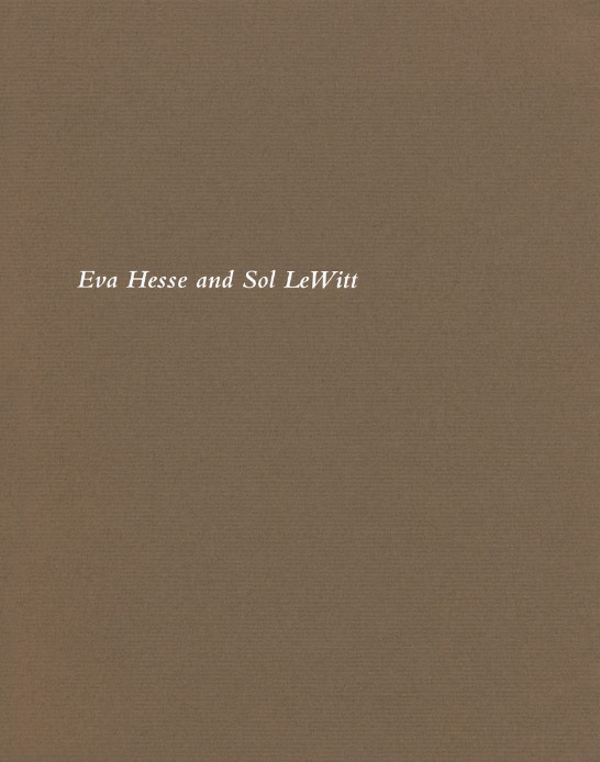 Eva Hesse and Sol LeWitt exhibition catalogue, Craig F. Starr Gallery, 2011