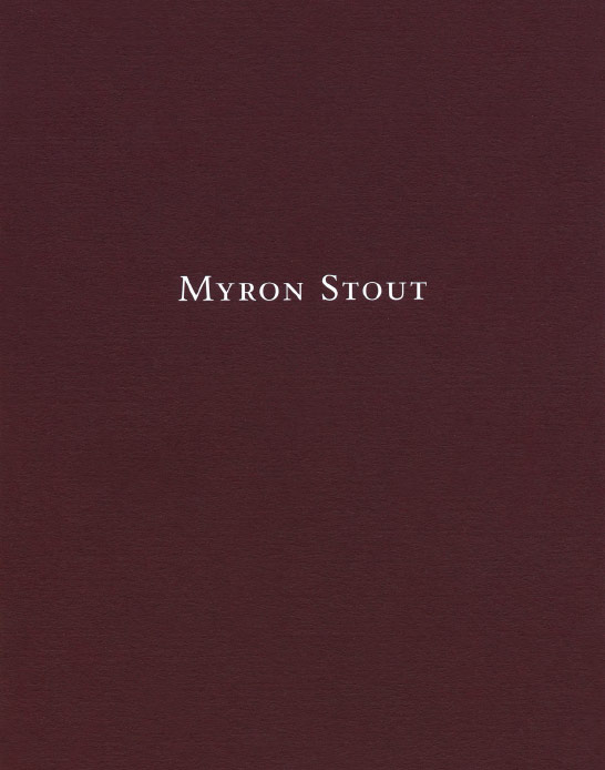 Myron Stout exhibition catalogue, Craig F. Starr Gallery, 2016