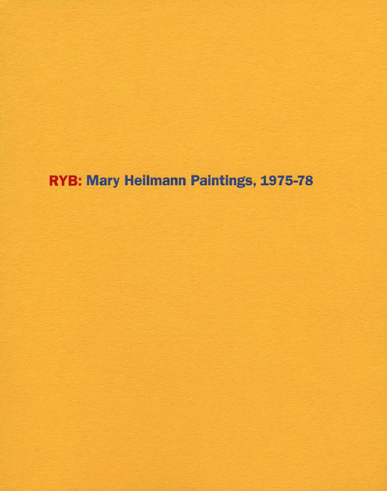 RYB: Mary Heilmann Paintings, 1975-78 exhibition catalogue, Craig F. Starr Gallery, 2017